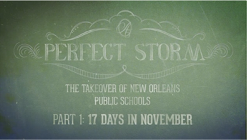 The Perfect Storm: The Takeover of New Orleans Public Schools