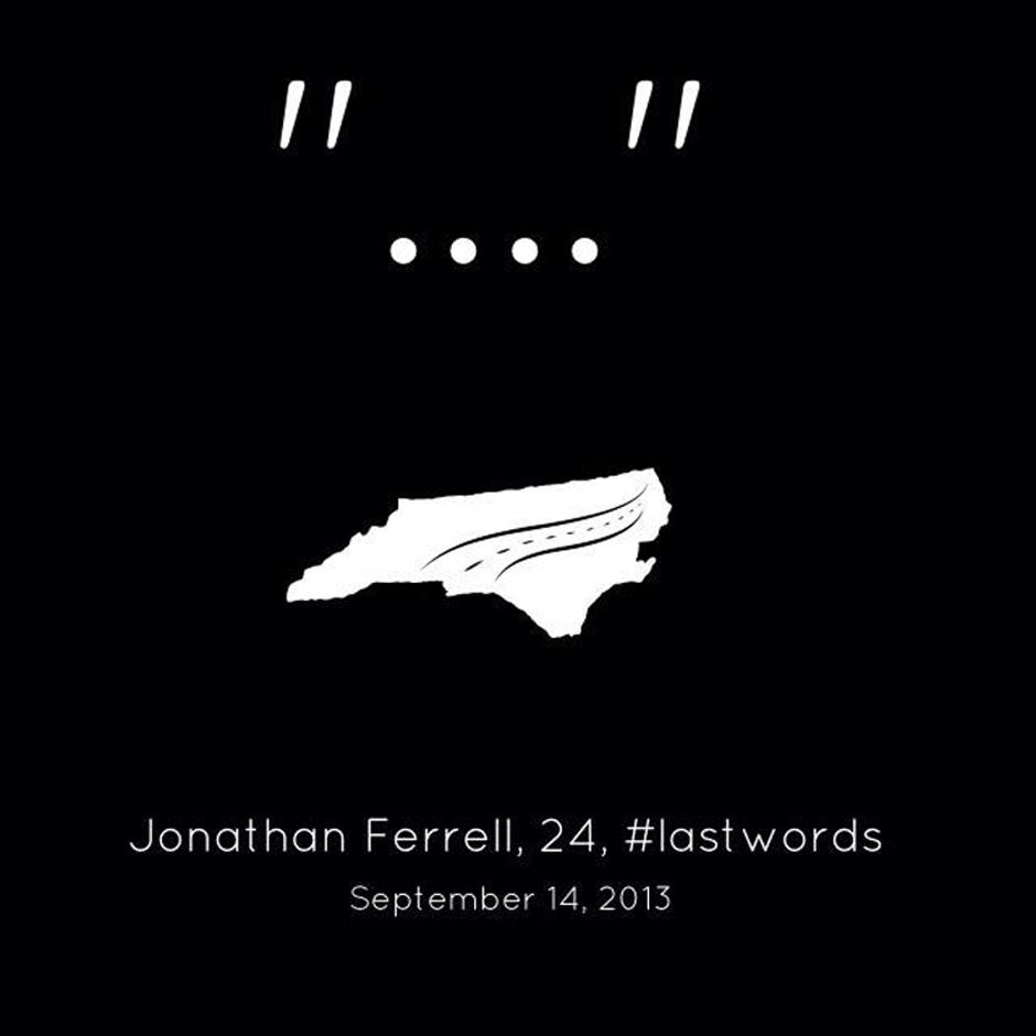Jonathan Ferrell – #LastWords