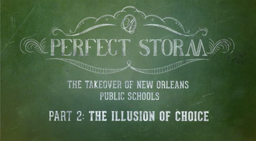 A Perfect Storm: The Takeover of New Orleans Public Schools — The Illusion of Choice